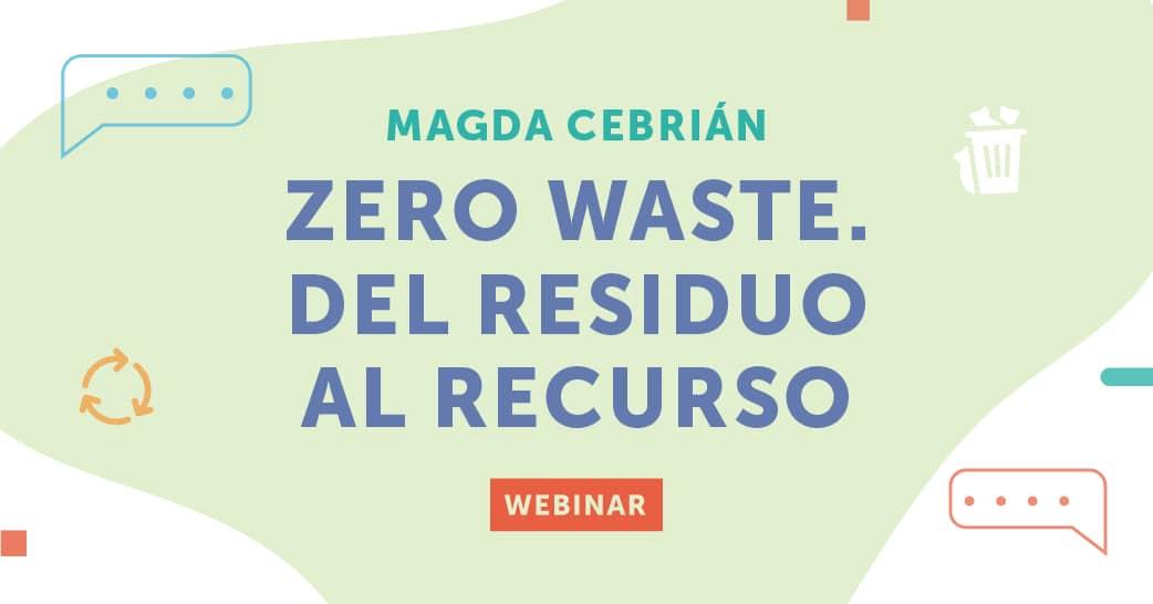 Aticco Webinars: Zero Waste: del residuo al recurso